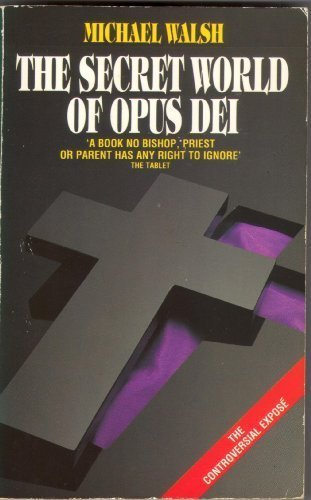 Secret World of Opus Dei (0586207341) by Walsh, Michael J.