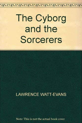 9780586207482: The Cyborg and the Sorcerers