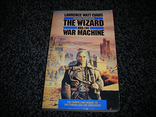 The Wizard and the War Machine (0586207503) by Lawrence Watt-Evans