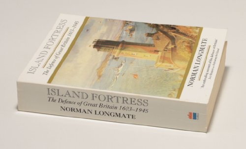 Island Fortress: The Defence of Great Britain,: Norman Longmate