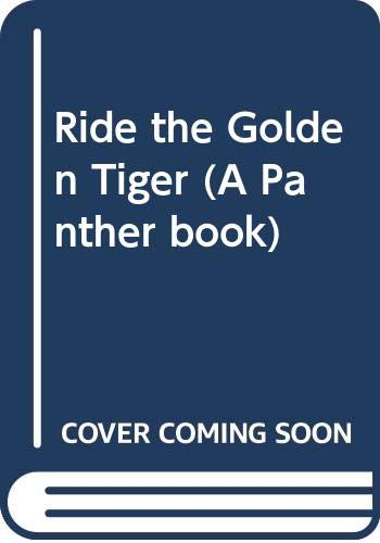 9780586209172: Ride the Golden Tiger (A Panther book)