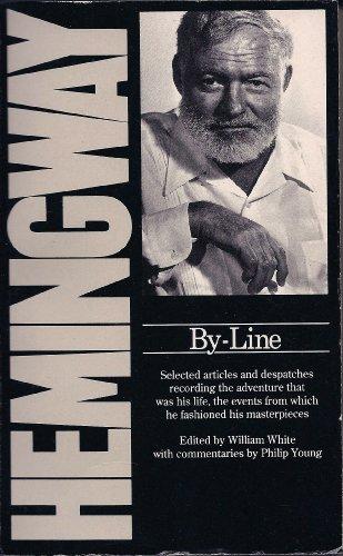 By-Line Ernest Hemingway: ERNEST HEMINGWAY