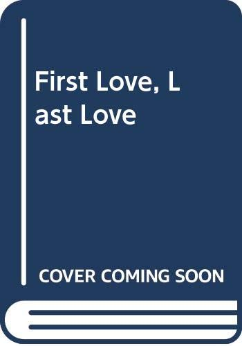 9780586210208: First Love, Last Love