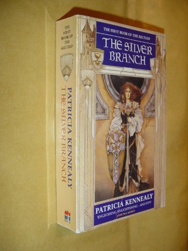 9780586212486: THE SILVER BRANCH: The First Book of The Keltiad