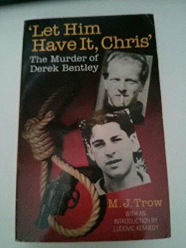 Let Him Have it, Chris: Trow, M. J.