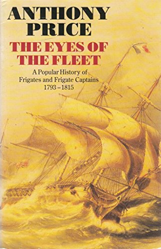 9780586213933: Eyes of the Fleet: Popular History of Frigates and Frigate Captains, 1793-1815
