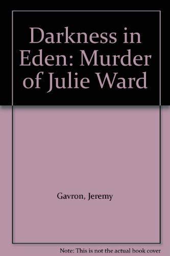 9780586216989: Darkness in Eden: Murder of Julie Ward
