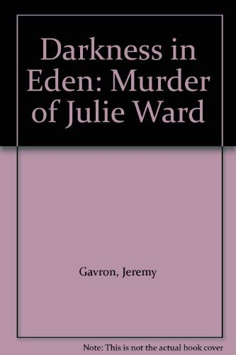 9780586216989: Darkness in Eden: Murder of Julie Ward