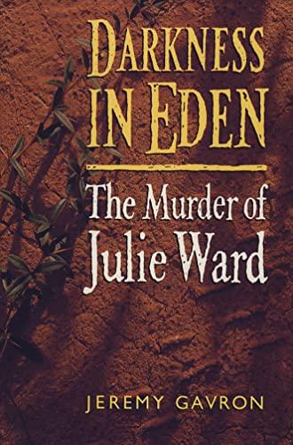 Darkness in Eden: Murder of Julie Ward: Gavron, Jeremy