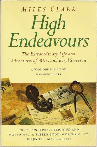 9780586216996: High Endeavours: The Extraordinary Life and Adventures of Miles and Beryl Smeeton