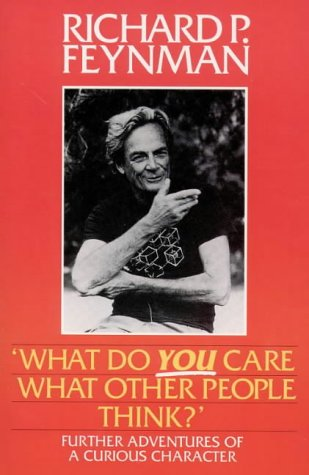 9780586218556: What Do You Care What Other People Think?: Further Adventures of a Curious Character