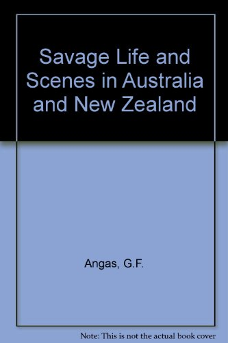 Savage Life and Scenes in Australia and New Zealand. 2 volumes.: Angas, G.F.