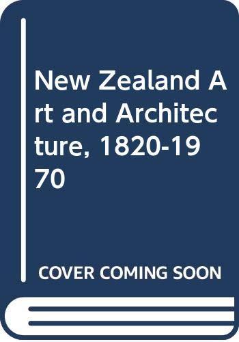 New Zealand art .Architecture 1820 -1970: Stacpoole,John & Beaven,Peter.