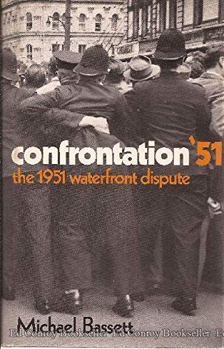Confrontation '51;: The 1951 waterfront dispute: Bassett, Michael