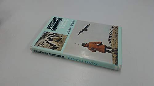 PENGUIN SUMMER or a Rare Bird in Antarctica.: Pamela Young