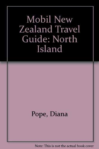 MOBIL NEW ZEALAND TRAVEL GUIDE: North Island: Pope, Diana &