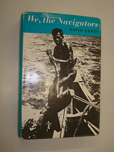 9780589007416: We, the Navigators - The Ancient Art of Landfinding in the Pacific