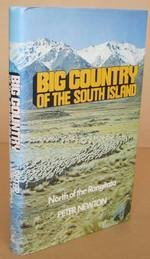 Big Country of the South Island North of the Rangitata: Newton, Peter