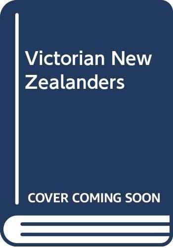 Victorian New Zealanders: An Elegant Family Album: Wood, June A.