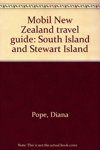 MOBIL NEW ZEALAND TRAVEL GUIDE: South Island: Pope, Diana &