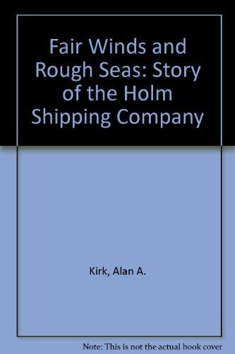 Fair Winds and Rough Seas: Story of: Kirk, Alan A.
