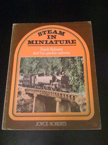 Steam in miniature: Frank Roberts and his garden railway: Roberts, Joyce