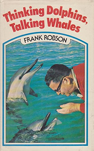 Thinking Dolphins, Talking Whales: Frank Robson