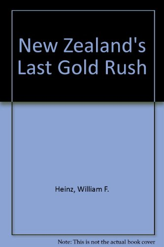 New Zealand's last gold rush