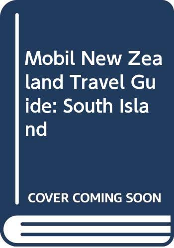 Mobil New Zealand Travel Guide: South Island