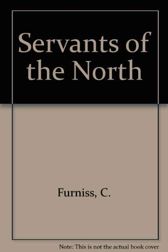 9780589010317: Servants of the North