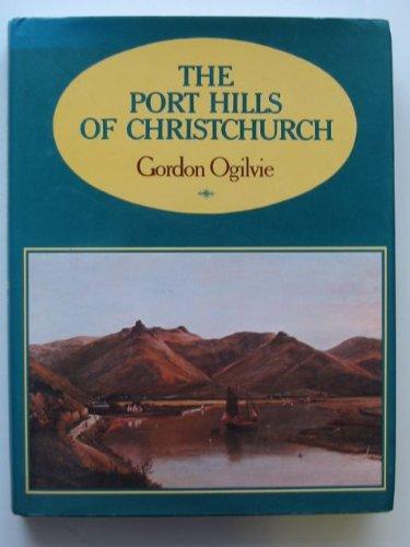 The Port Hills of Christchurch: Gordon Ogilvie