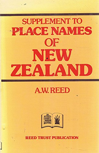 Supplement to Place Names of New Zealand with Further Notes on Maori Names of North Auckland By G. ...