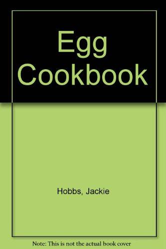 Egg Cookbook: Hobbs, Jackie; etc.