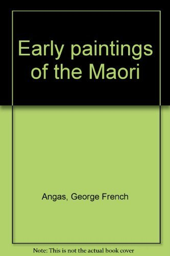 Early Paintings Of The Maori: Reed, A.W.