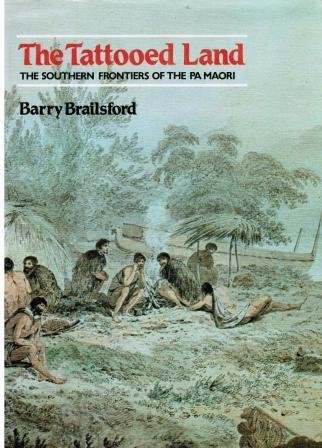 9780589013158: Tattooed Land: Southern Frontiers of the Pa Maori