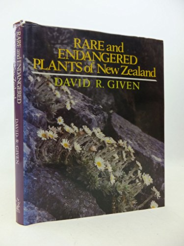 Rare and Endangered Plants of New Zealand: Given, David R