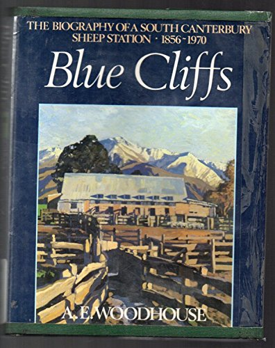 Blue Cliffs the biography of a South Canterbury sheep station 1856 -1970