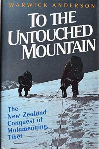 9780589014735: To the Untouched Mountain/New Zealand conquest of Molamenqing Tibet