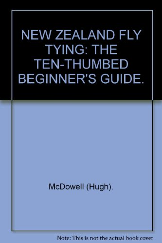 9780589014964: NEW ZEALAND FLY TYING: THE TEN-THUMBED BEGINNER'S GUIDE.