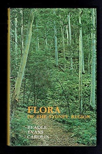 Flora of the Sydney Region: Beadle, N. C. W. , Evans, O. D., Carolin, R. C.