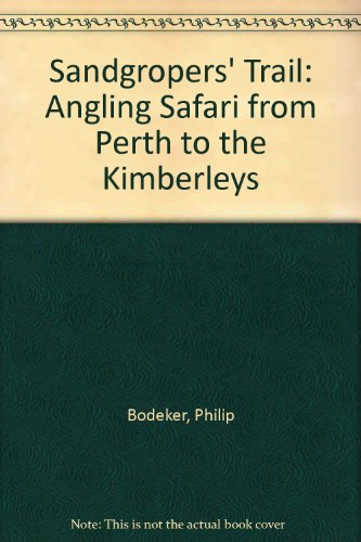 The Sandgropers¿ trail: an angling safari from: Bodeker, Philip