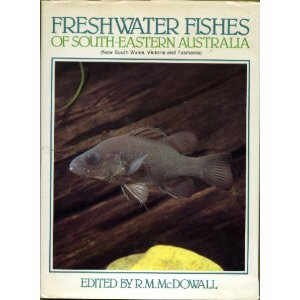 FRESHWATER FISHES OF SOUTH-EASTERN AUSTRALIA: NEW SOUTH: McDowall, R.M.(EDITOR)