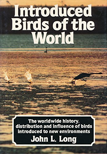 9780589502607: Introduced birds of the world: The worldwide history, distribution, and influence of birds introduced to new environments
