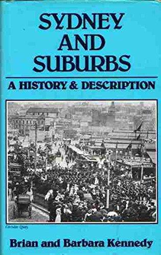 Sydney & Suburbs: A History & Description: Kennedy, Brian &