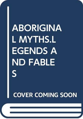 9780589503482: ABORIGINAL MYTHS.LEGENDS AND FABLES