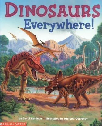 Dinosaurs Everywhere!: Carol Harrison