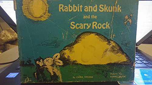Rabbit and Skunk and the Scary Rock (0590001116) by Carla Stevens