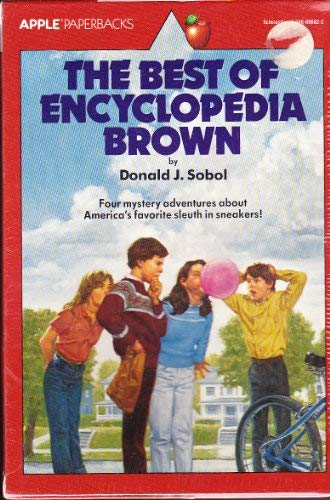 9780590006620: The Best of Encyclopedia Brown: The Case of the Exploding Plumbing / Encyclopedia Brown Solves Them All / Encylopedia Brown Sets the Pace / Encyclopedia Brown Carries On