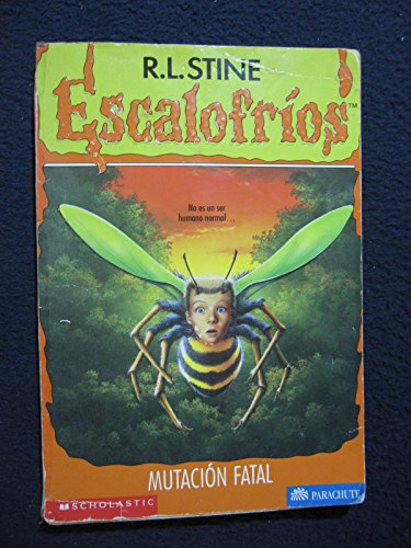 9780590017985: Mutacion Fatal / Why I'm Afraid of Bees (Escalofrios/Goosebumps)