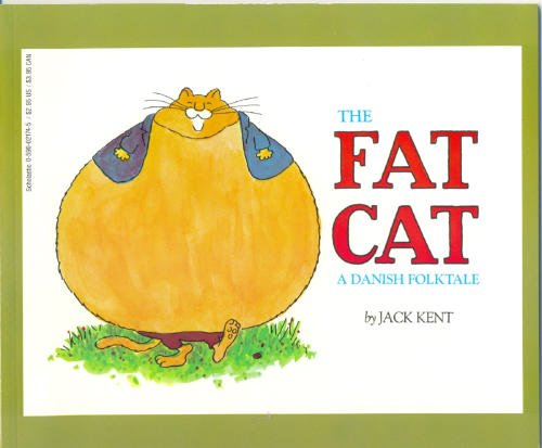 The Fat Cat : A Danish Folktale [Pictorial Children's Reader, A humorous, unusual tale of a ...